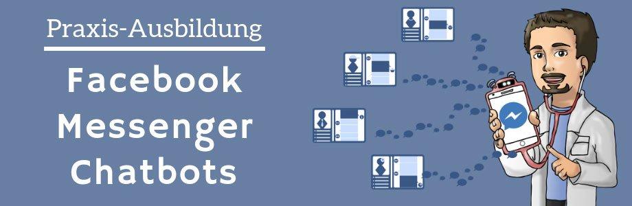 Intensiv-Praxis-Ausbildung: Facebook Messenger Chatbots
