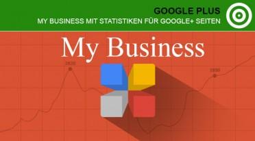 My Business bei Google+ mit Statistiken für Google Plus Seiten