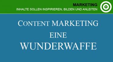 Content Marketing – Inhalte sollen inspirieren, bilden und anleiten