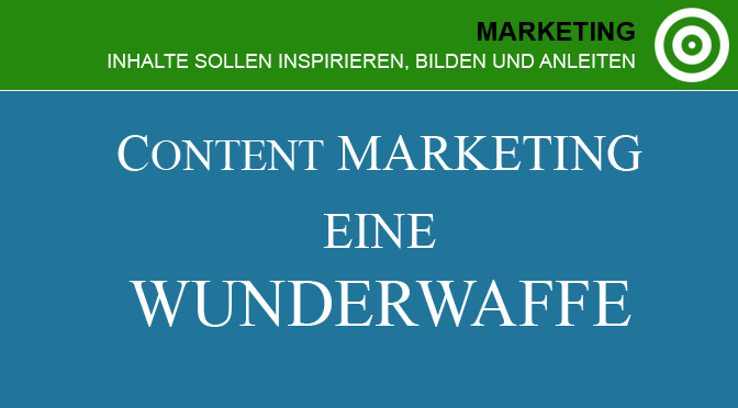 Content Marketing - Wunderwaffe