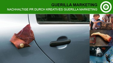Guerilla Marketing für nachhaltige PR mit innovativen Ideen