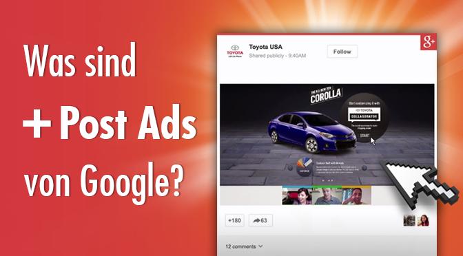 Was sind +Post Ads von Google?