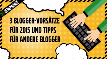 Blogparade: Besser bloggen – Deine Vorsätze und Tipps für 2015