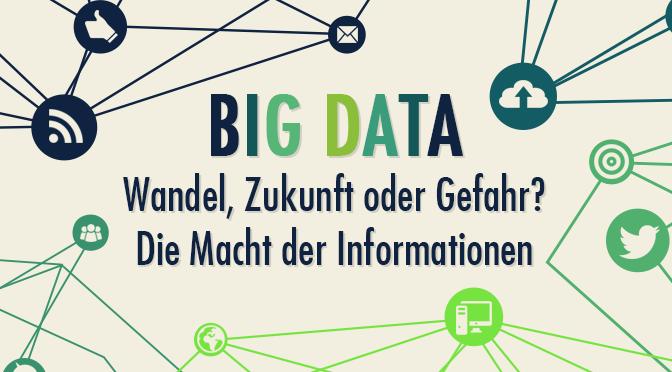 Big Data - Wand, Zukunft oder Gefahr
