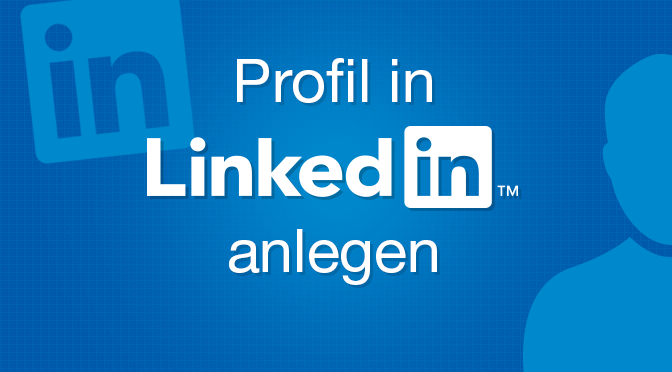 Profil in Linkedin anlegen
