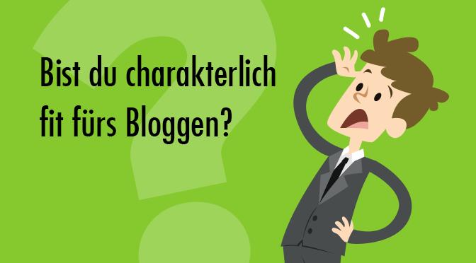 bist-du-charakterlich-fit-fuers-bloggen