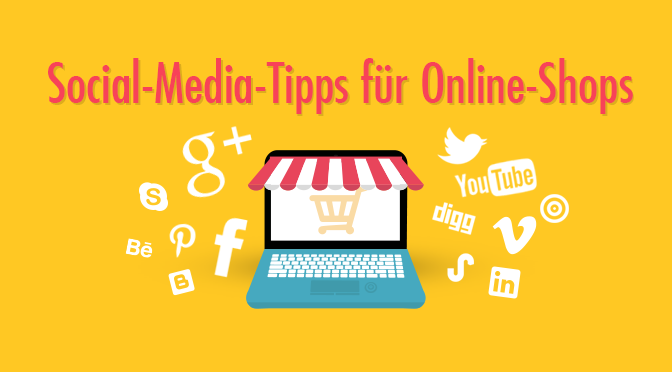 Social Media Tipps für Online-Shops