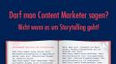 Darf man Content Marketer sagen? Nicht wenn es um Storytelling geht!