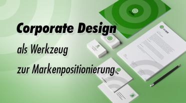 Corporate Design als Werkzeug zur Markenpositionierung