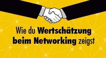 Wie du Wertschätzung beim Networking zeigst + Infografik