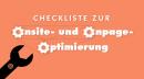 Checkliste zur Onsite- und Onpage-Optimierung