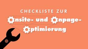 Checkliste zur Onsite- und Onpage Optimierung