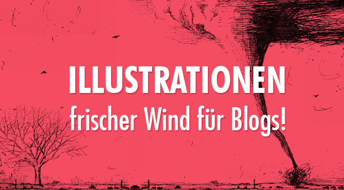 Illustrationen - Frischer Wind für Blogs