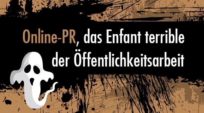 Online-PR - Das Enfant terrible der Öffentlichkeitsarbeit