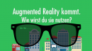 Augmented Reality kommt. Wie wirst du sie nutzen?
