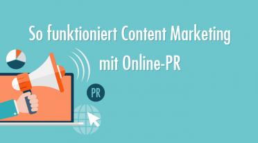So funktioniert Content Marketing mit Online-PR