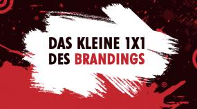 Das kleine 1x1 des Brandings - Markenbildung