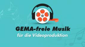 GEMA-freie Musik für die Videoproduktion