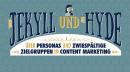 Dr. Jekyll und Mr. Hyde – Personas und zwiespältige Zielgruppen im Content Marketing
