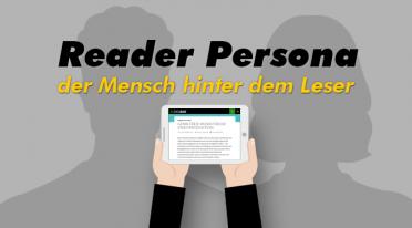 Reader Persona – der Mensch hinter dem Leser