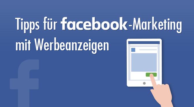 Tipps für facebook-Marketing mit Werbeanzeigen
