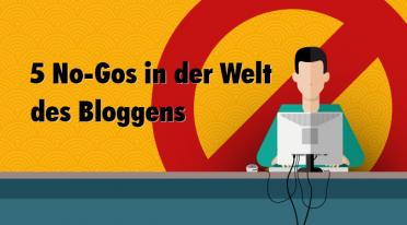 Fünf No-Gos in der Welt des Bloggens