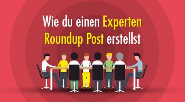 Wie du einen Experten-Roundup-Post erstellst