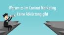 Warum es im Content Marketing keine Abkürzung gibt