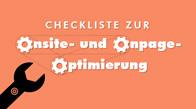 Checkliste zur Onsite und Onpage-Optimierung