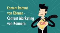 Content kommt von Können - Content Marketing von Könnern