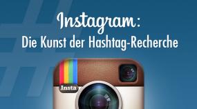 Instagram: Die Kunst der Hashtag-Recherche