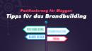 Positionierung für Blogger: Tipps für das Brandbuilding