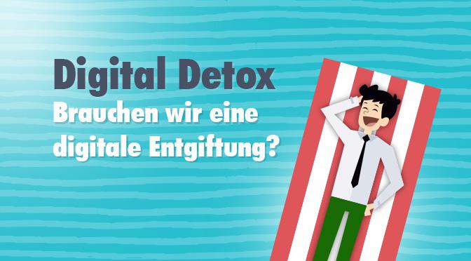 Digital Detox - Brauchen wir eine digitale Entgiftung