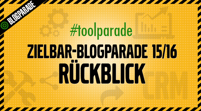 toolparade_zielbar-blogparade_2015_2016_rueckblick
