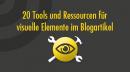 20 Tools und Ressourcen für visuelle Elemente im Blogartikel