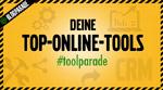 Deine Top-Online-Tools #toolparade