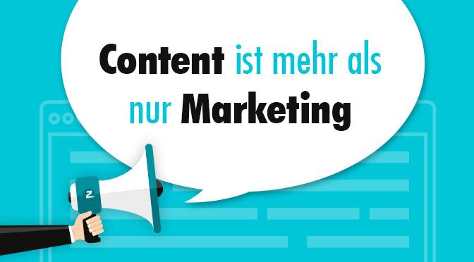 Content ist mehr als nur Marketing - Content-Marketing