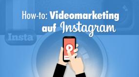 How-to: Videomarkting auf Instagram