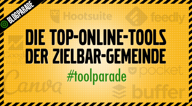 Die Top-Online-Tools der ZIELBAR-Gemeinde #toolbar