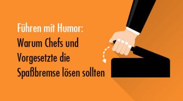 Führen mit Humor: Warum Chefs und Vorgesetzte die Spaßbremse lösen sollten