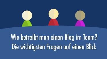 Bloggen im Team – Darauf kommt es an