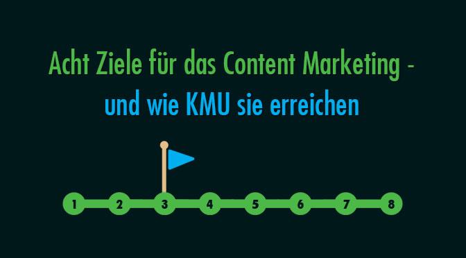 Acht Ziele für das Content-Marketing – und wie KMU sie erreichen
