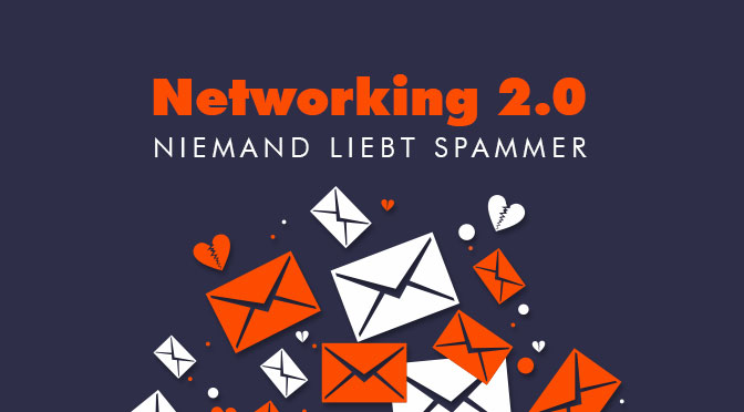 Networking 2.0: niemand liebt Spam