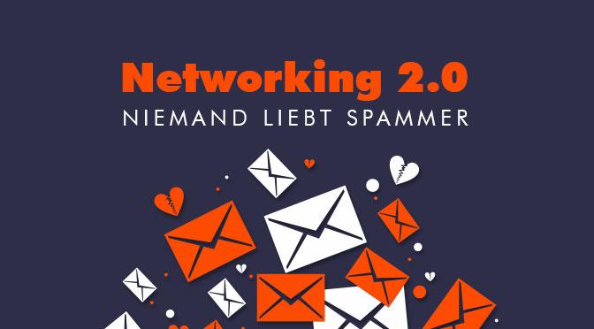 Networking 2.0: niemand liebt Spam