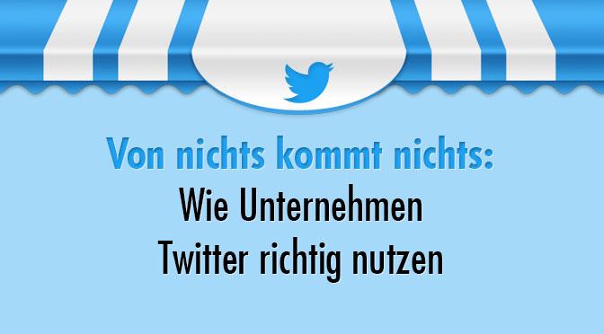 Wie Unternehmen Twitter richtig nutzen