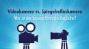 Videokamera vs. Spiegelreflexkamera – Wer ist der bessere filmische Begleiter?