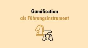 Gamification als Führungsinstrument