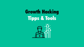 Growth Hacking – Tipps und Tools