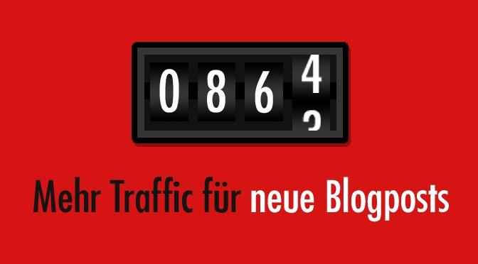 Mehr Traffic für neue Blogartikel