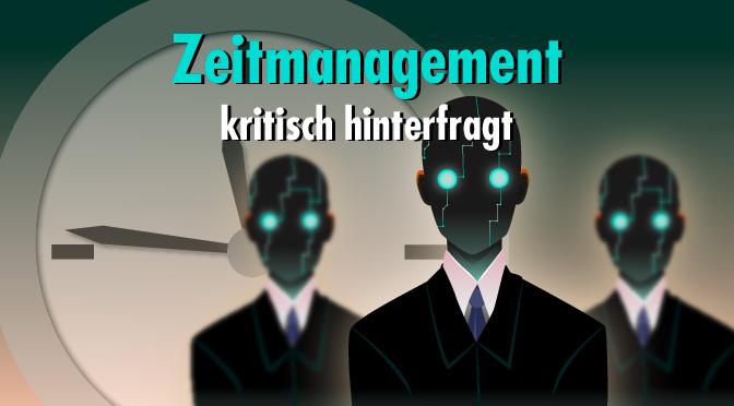 Zeitmanagement kritisch hinterfragt